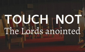 touch-not-the-lords-annointed